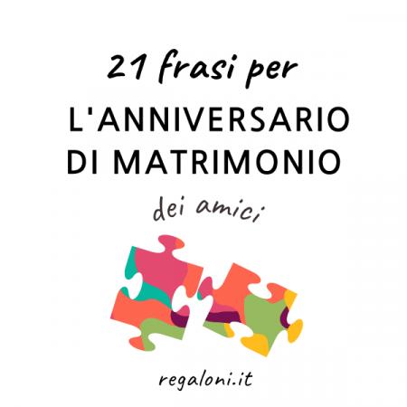 Frasi di auguri anniversario matrimonio amici