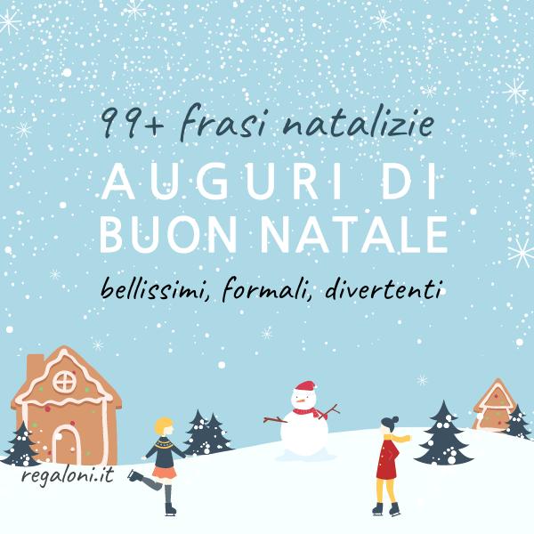 Frasi Originali Auguri Natale.99 Nuovi Auguri Di Buon Natale Le Frasi Natalizie Piu Belle Regaloni It
