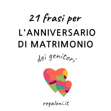 frasi di auguri per l'anniversario di matrimonio dei genitori