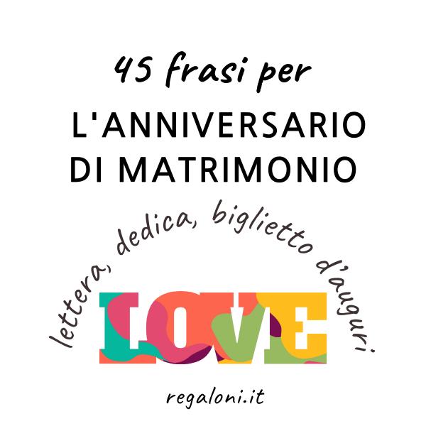 spesso 2020] Frasi originali per l'anniversario di matrimonio | Regaloni.it BM77
